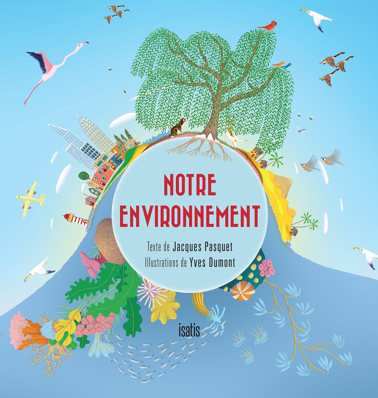 Notre environnement - Éditions de Isatis
