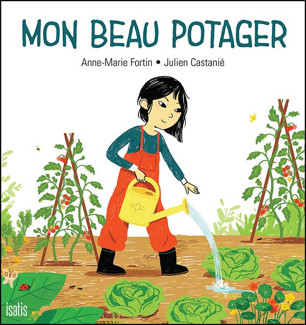 Mon beau potager - Éditions de Isatis