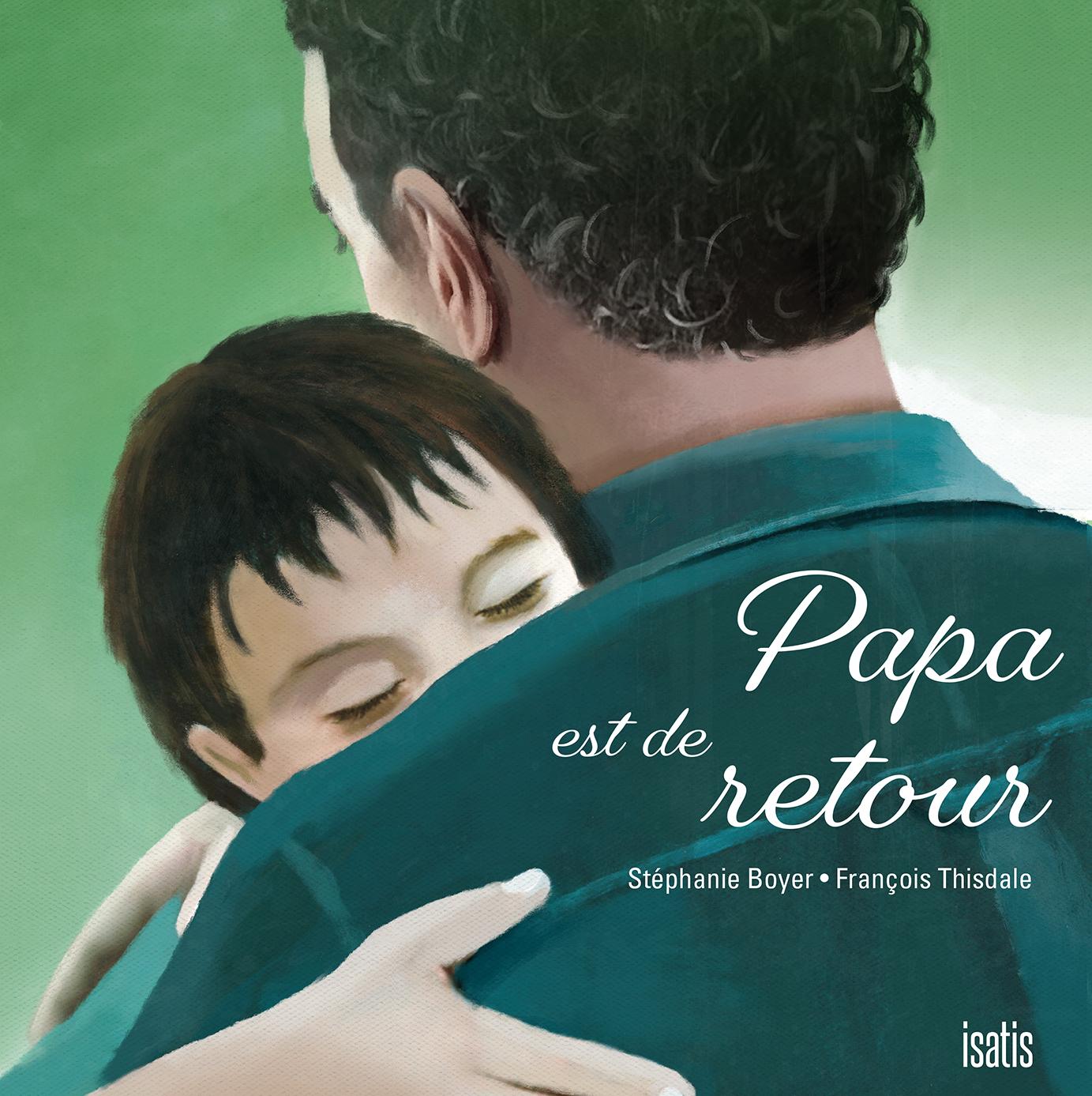 Papa est de retour - Éditions de Isatis