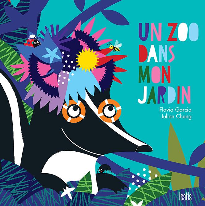 Un zoo dans mon jardin - Éditions de Isatis