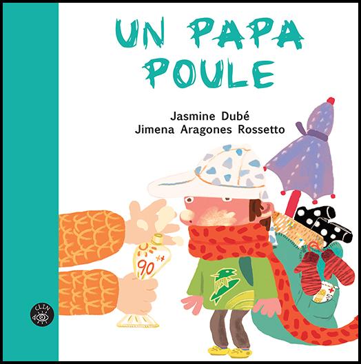 Un  papa poule - Éditions de Isatis