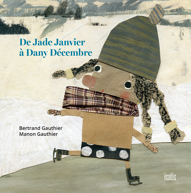 De Jade Janvier à Dany Décembre - Éditions de Isatis