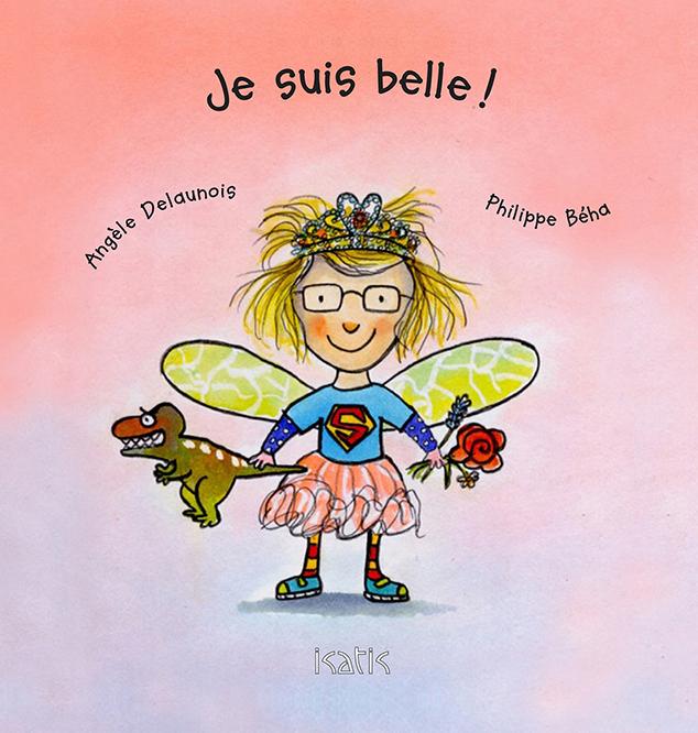 Je suis belle! - Éditions de Isatis
