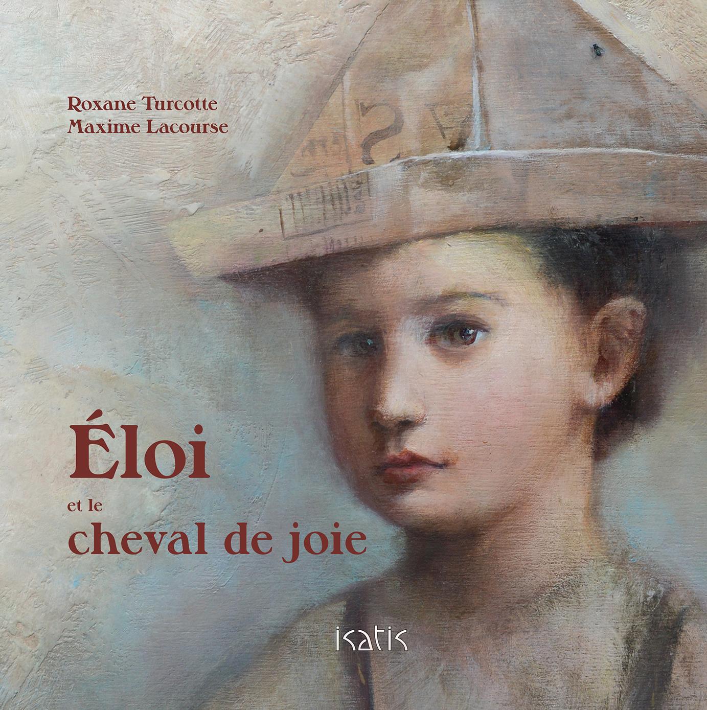 Éloi et le cheval de joie - Éditions de Isatis