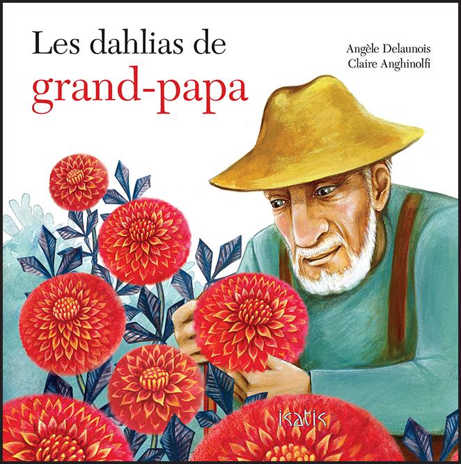 Les dahlias de grand-papa - Éditions de Isatis