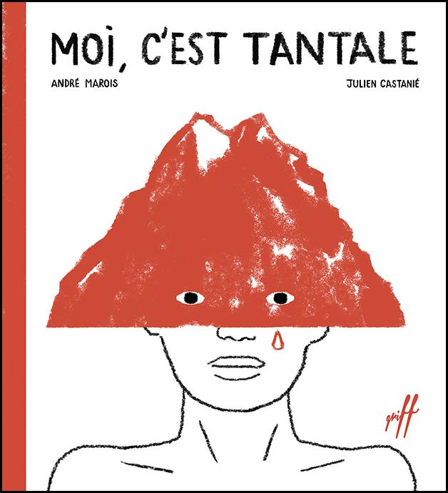 Moi, c'est Tantale - Éditions de Isatis