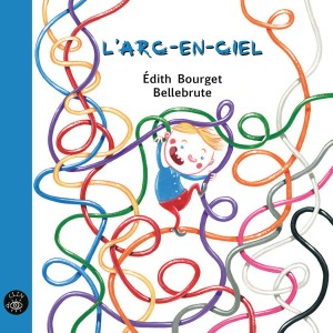 L'arc-en-ciel - Éditions de Isatis