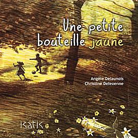 Une petite bouteille jaune - Éditions de Isatis