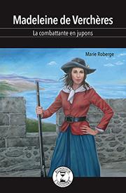Madeleine de Verchères - Éditions de Isatis