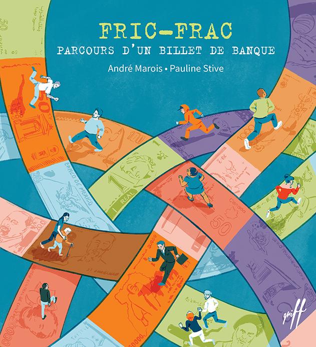 Fric-Frac, parcours d'un billet de banque - Éditions de Isatis