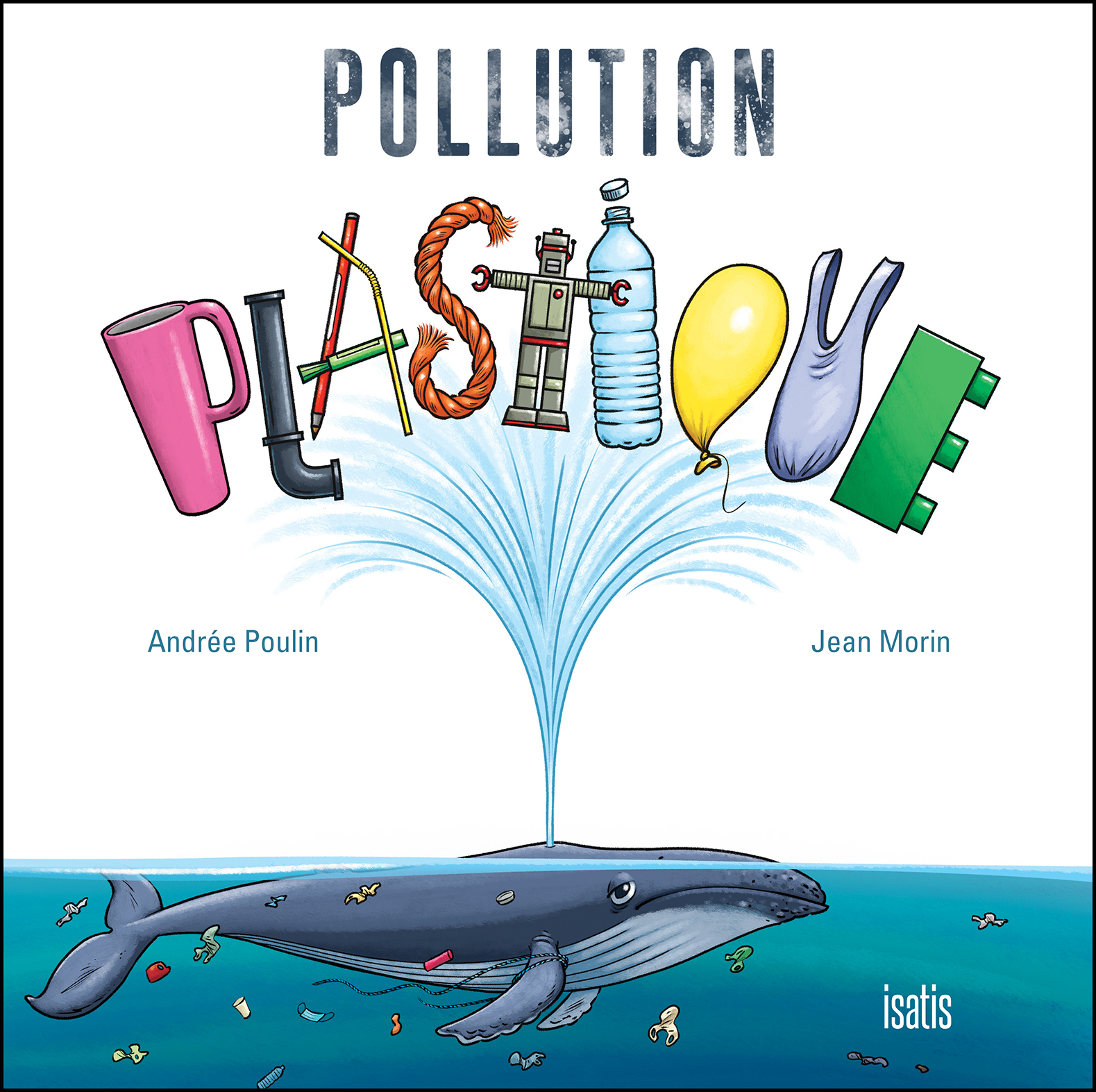 Pollution plastique - Éditions de Isatis