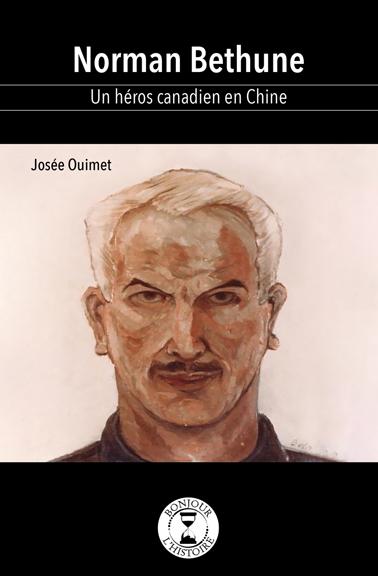 Norman Bethune – Un héros canadien en Chine - Éditions de Isatis