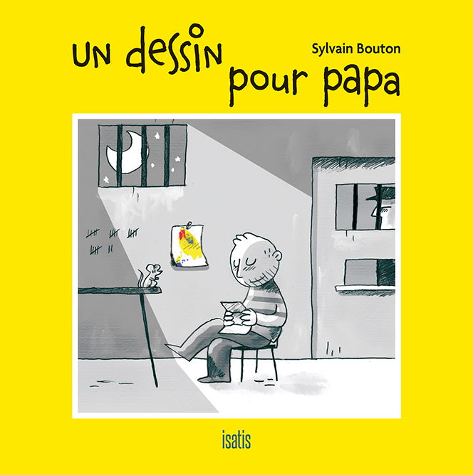 Un dessin pour papa - Éditions de Isatis