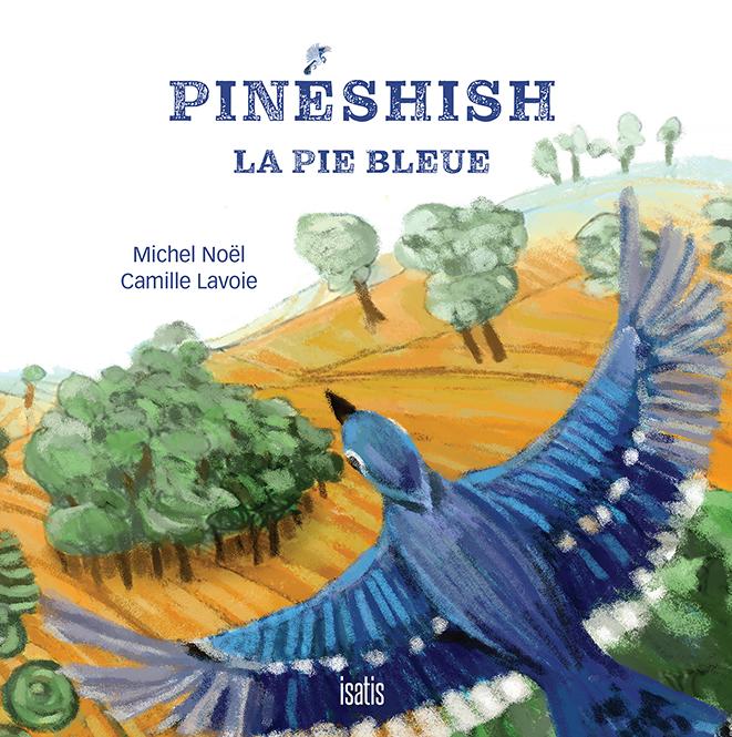 Pinéshish, la pie bleue - Éditions de Isatis